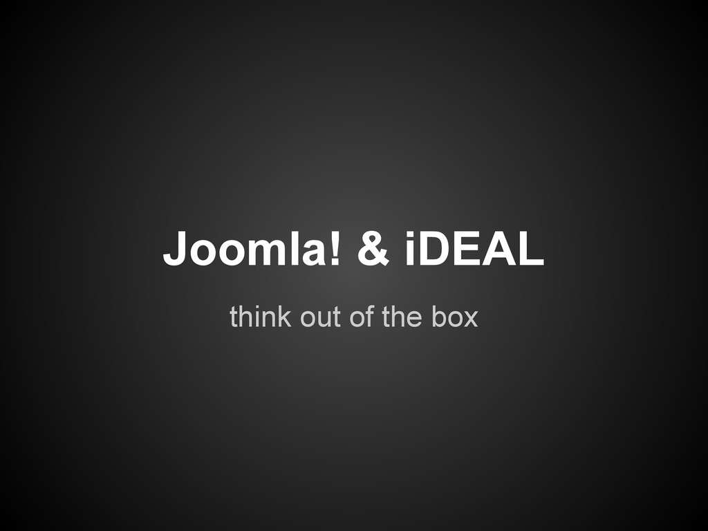 Joomla! & iDEAL think out of the box