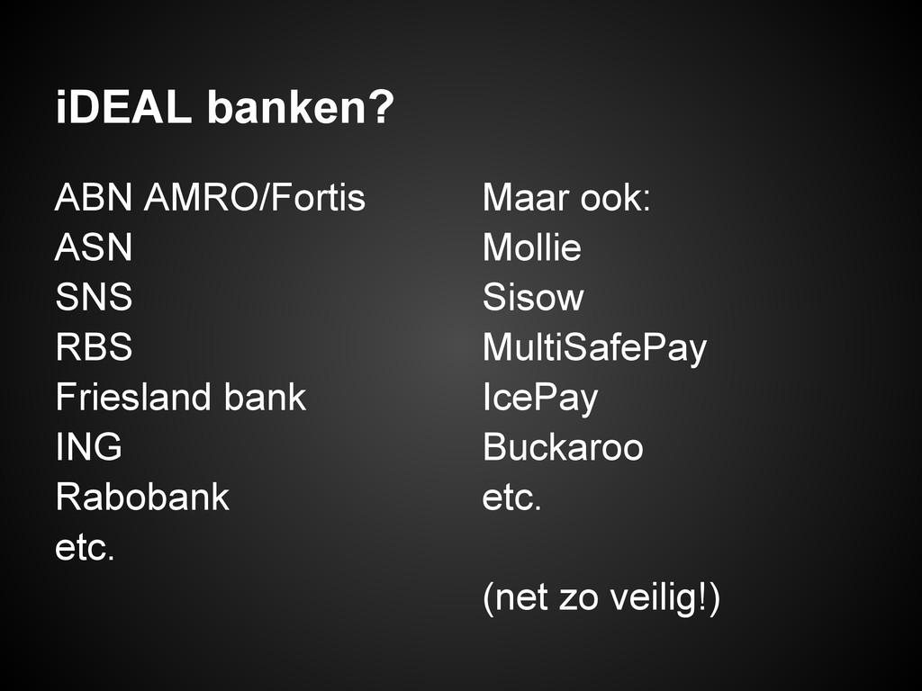 iDEAL banken? ABN AMRO/Fortis ASN SNS RBS Fries...