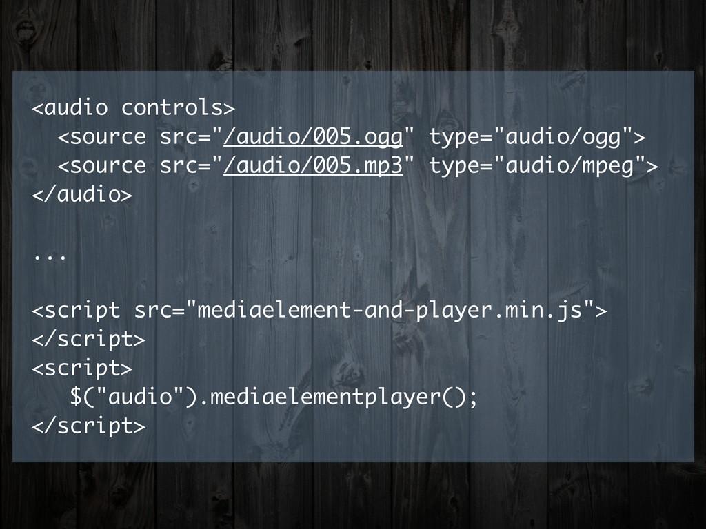 "<audio controls> <source src=""/audio/005.ogg"" t..."