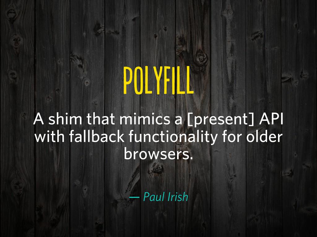 pOFL A shim that mimics a [present] API wit...