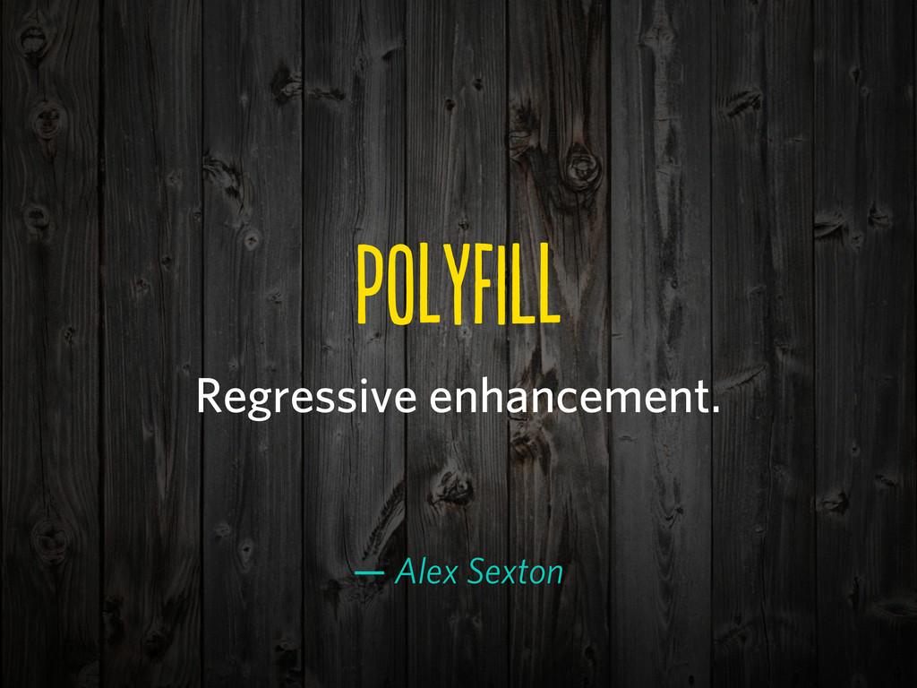 pOFL Regressive enhancement. — Alex Sexton