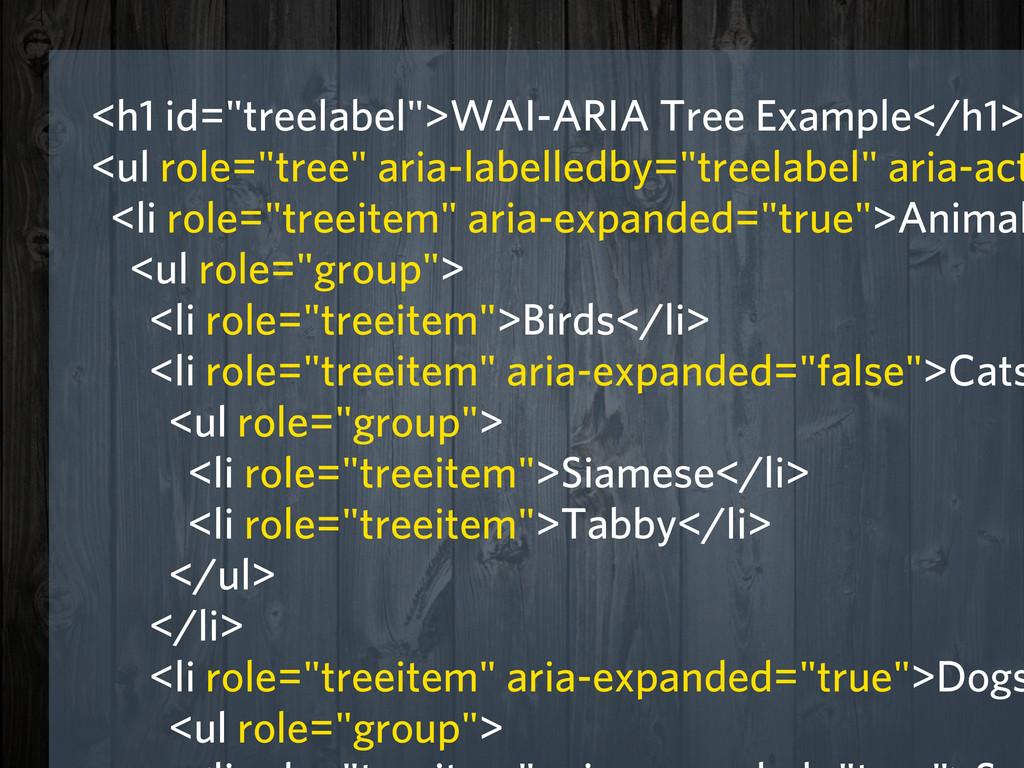 "<h1 id=""treelabel"">WAI-ARIA Tree Example</h1> <..."