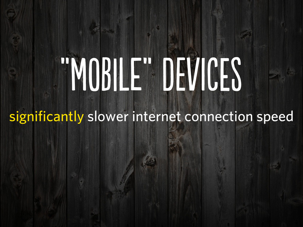 significantly slower internet connection speed ...