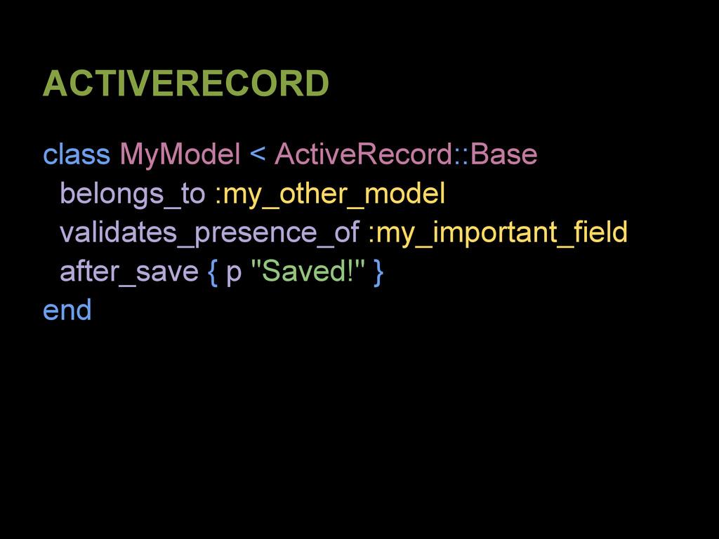 ACTIVERECORD class MyModel < ActiveRecord::Base...