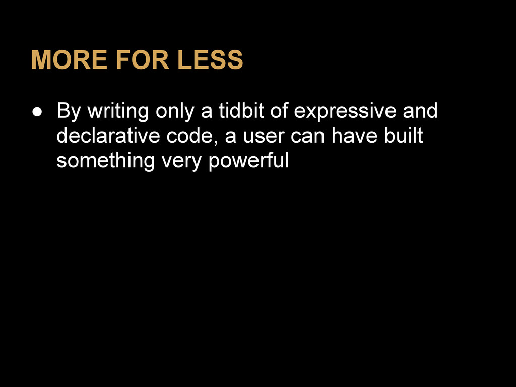 MORE FOR LESS ● By writing only a tidbit of exp...
