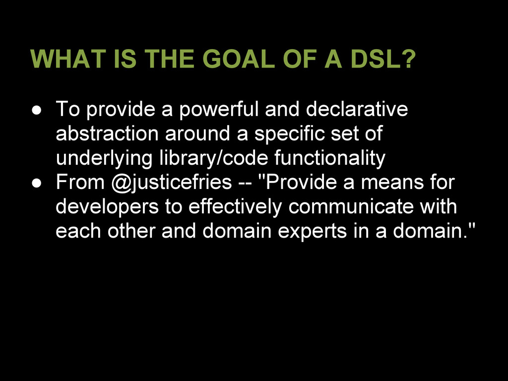 WHAT IS THE GOAL OF A DSL? ● To provide a power...