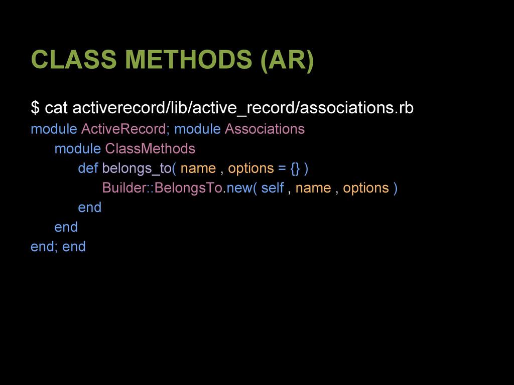 CLASS METHODS (AR) $ cat activerecord/lib/activ...