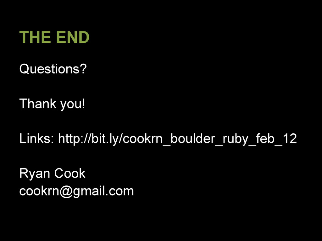 THE END Questions? Thank you! Links: http://bit...