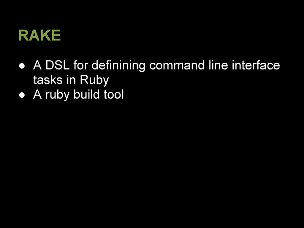 RAKE ● A DSL for definining command line interf...