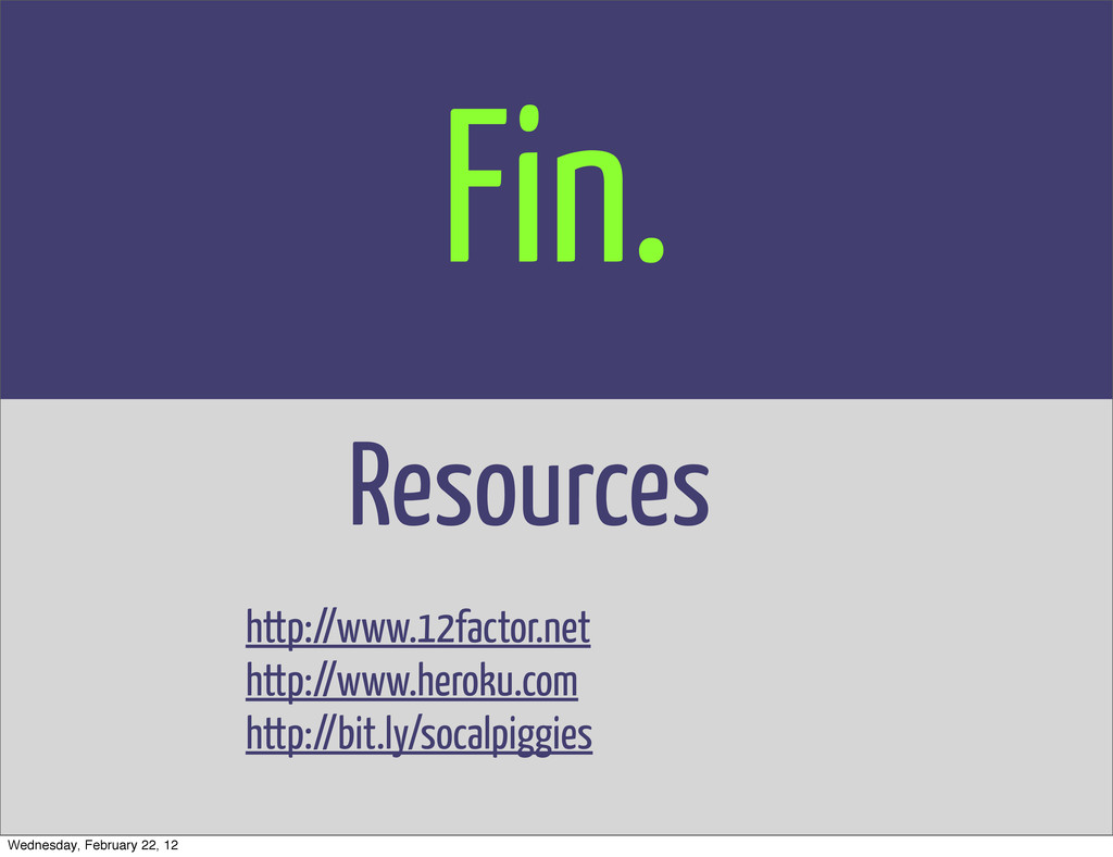 Fin. Resources http://www.12factor.net http://w...