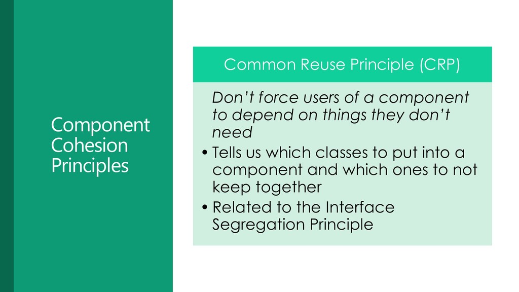 Component Cohesion Principles Common Reuse Prin...