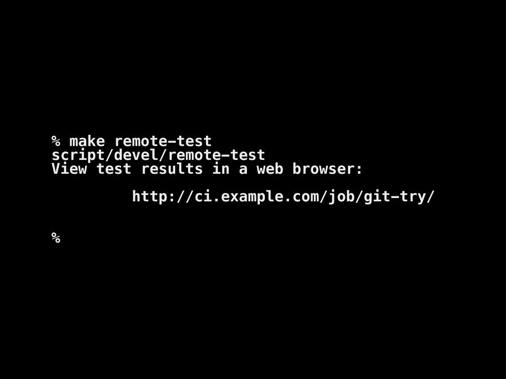 % make remote-test script/devel/remote-test Vie...