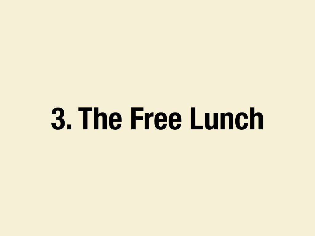 3. The Free Lunch