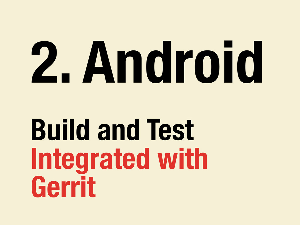 2. Android Build and Test Integrated with Gerrit