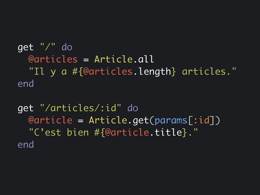 """get """"/"""" do @articles = Article.all """"Il y a #{@a..."""