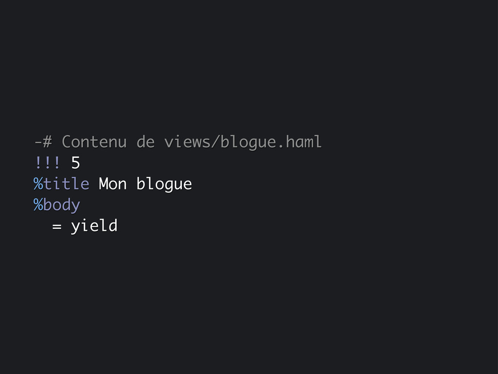 -# Contenu de views/blogue.haml !!! 5 %title Mo...