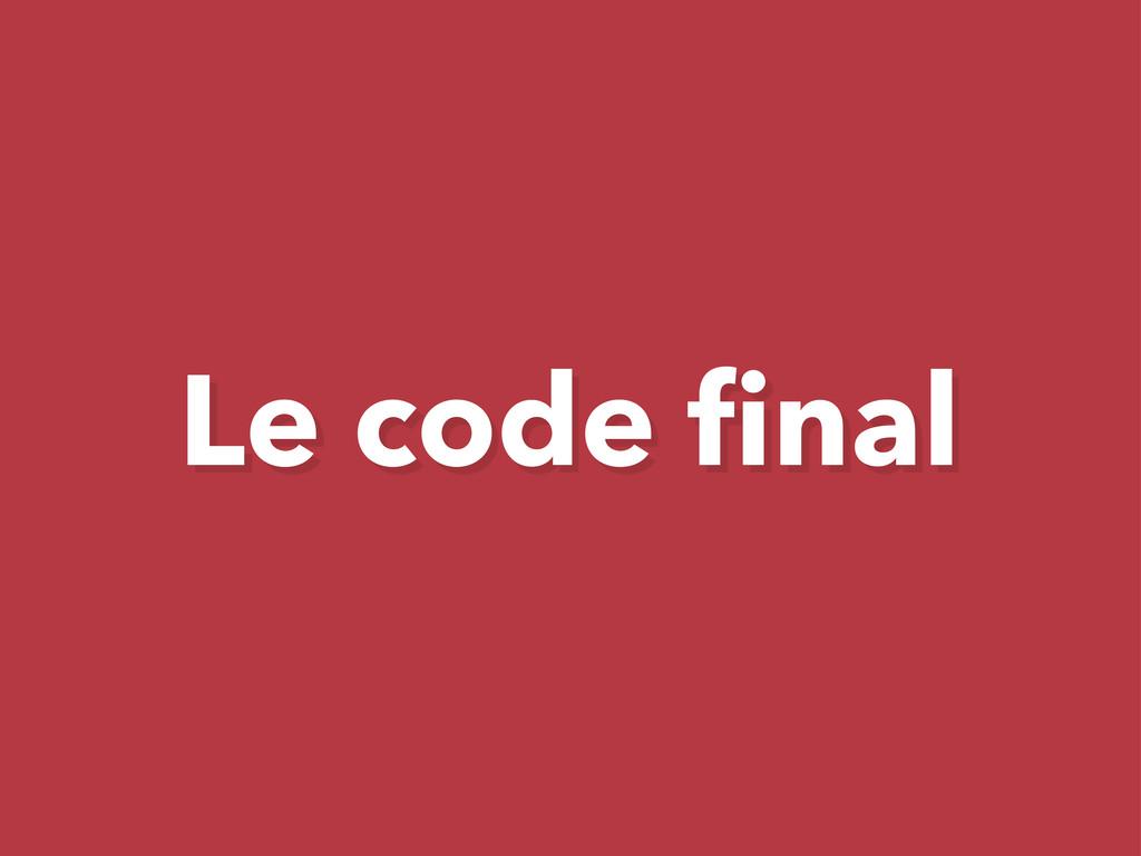 Le code final