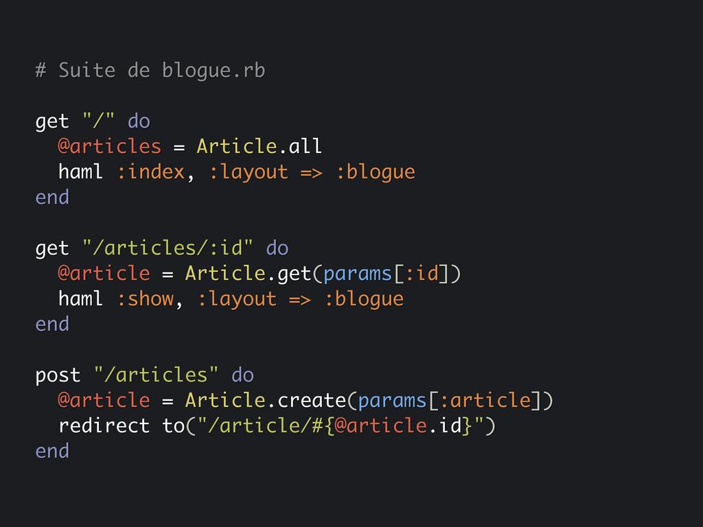 """# Suite de blogue.rb get """"/"""" do @articles = Art..."""