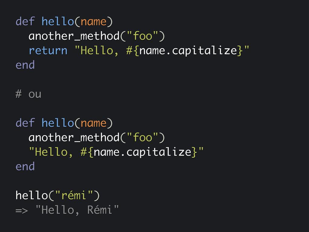 "def hello(name) another_method(""foo"") return ""H..."