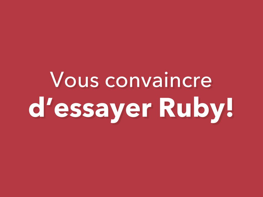 Vous convaincre d'essayer Ruby!
