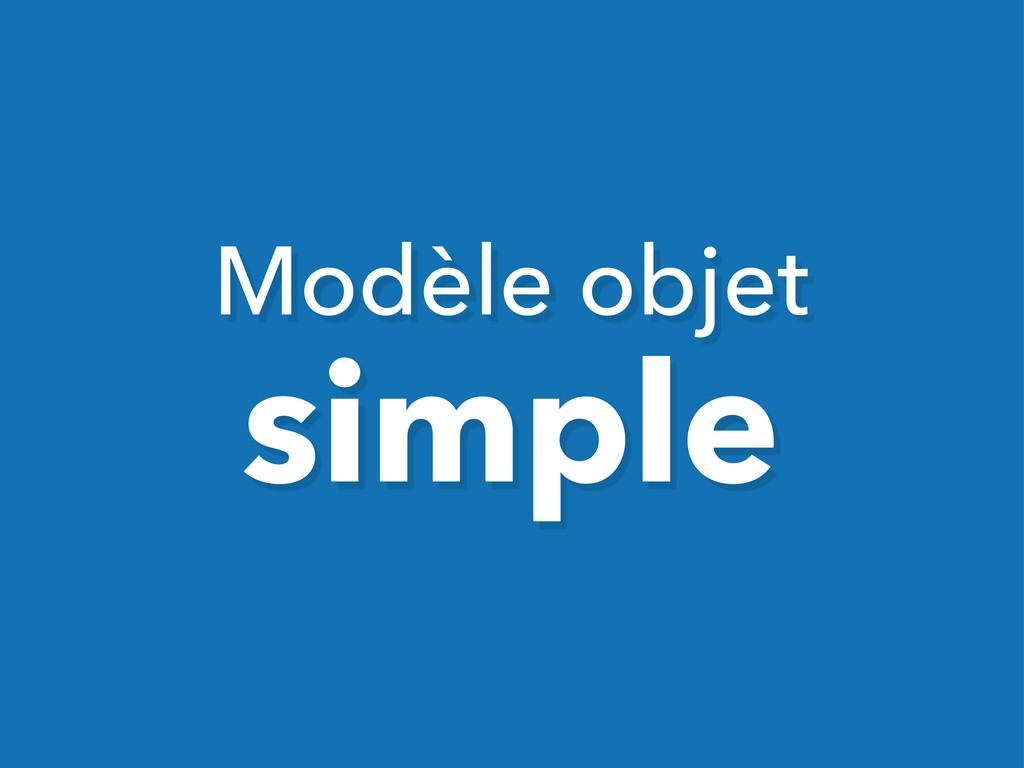 Modèle objet simple