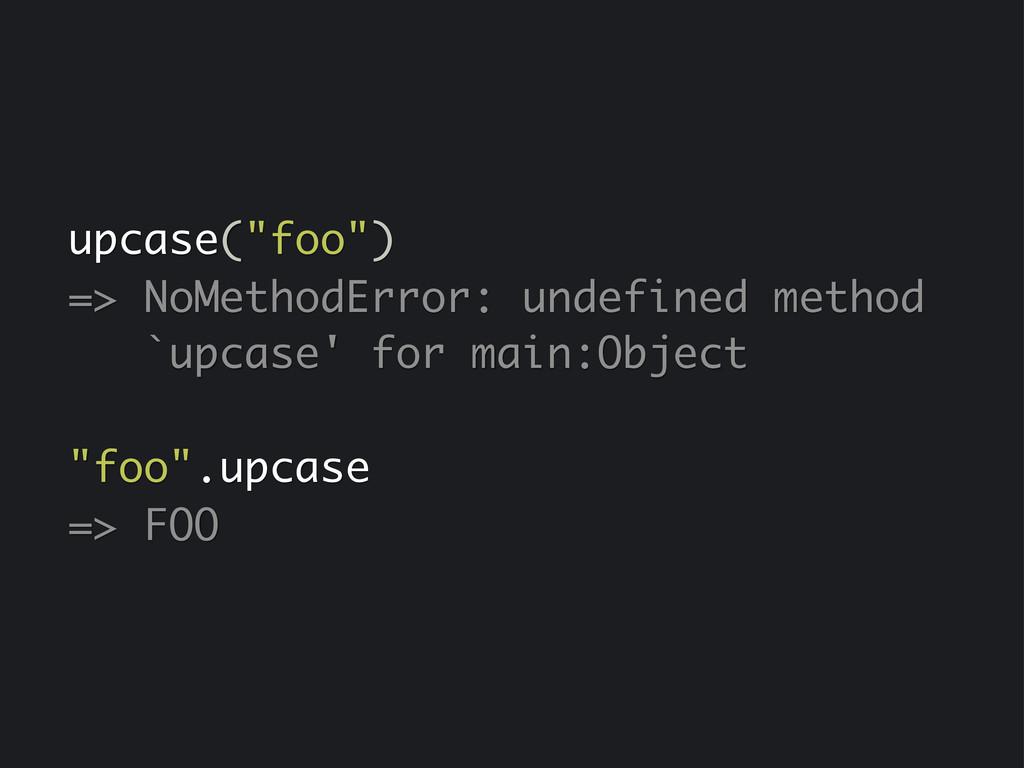 """upcase(""""foo"""") => NoMethodError: undefined metho..."""