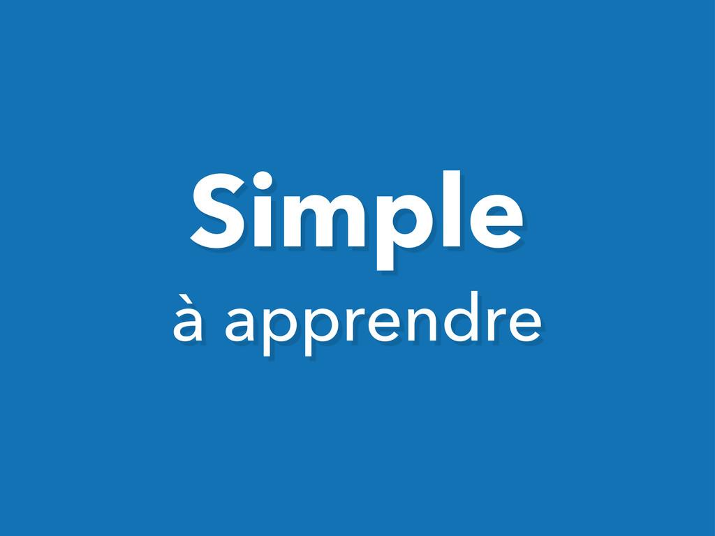 Simple à apprendre