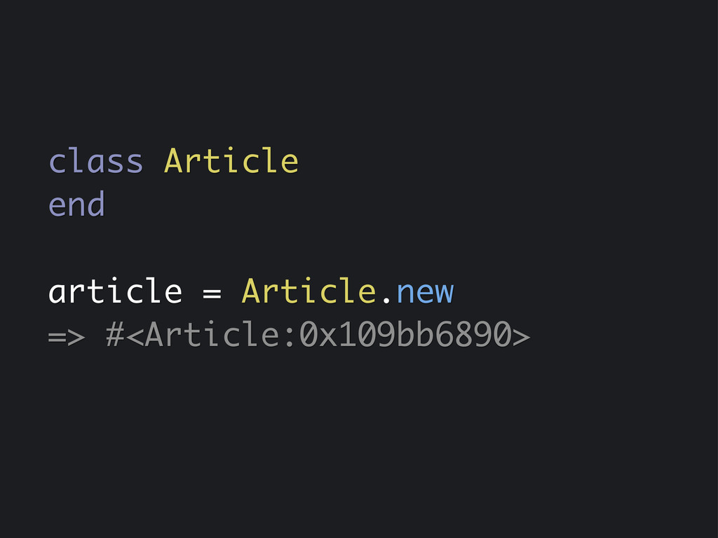 class Article end article = Article.new => #<Ar...
