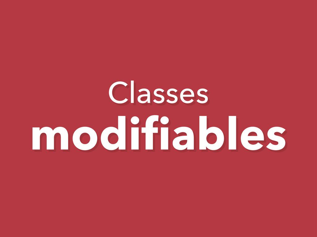 Classes modifiables
