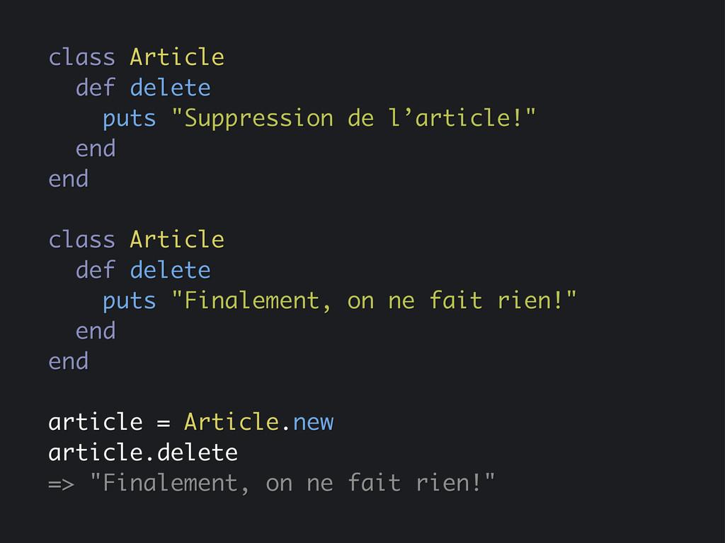 "class Article def delete puts ""Suppression de l..."