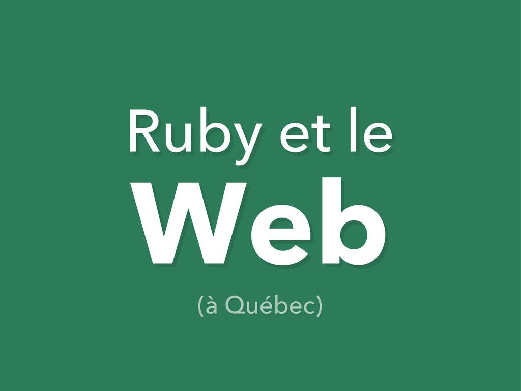 Ruby et le Web (à Québec)