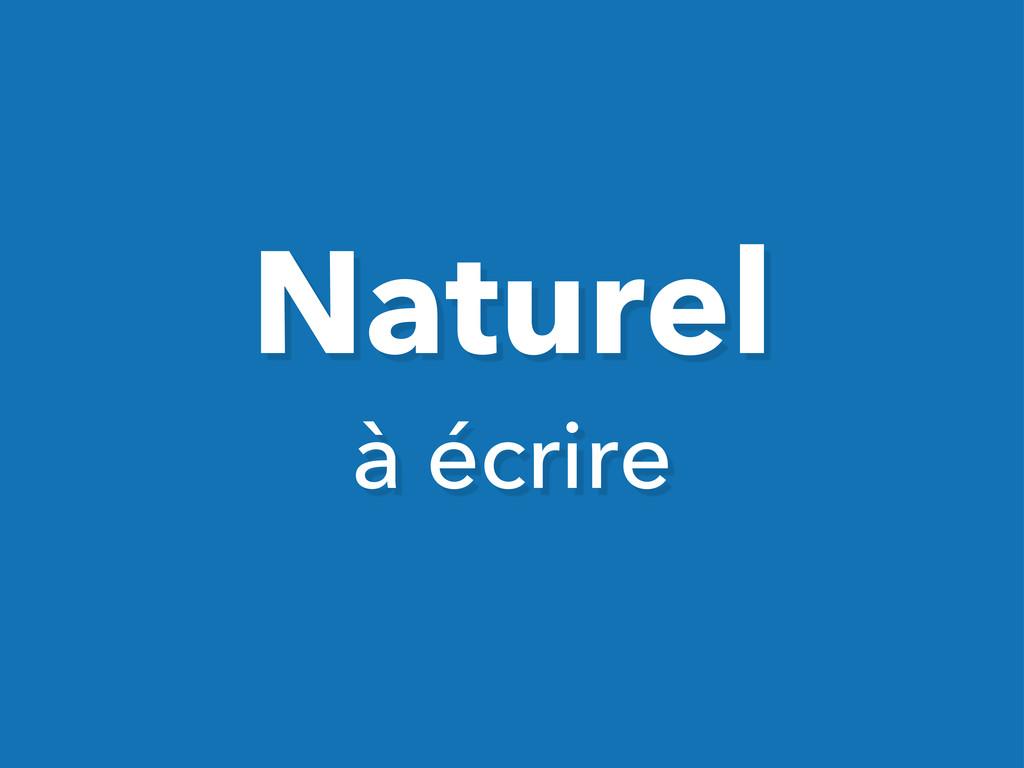 Naturel à écrire