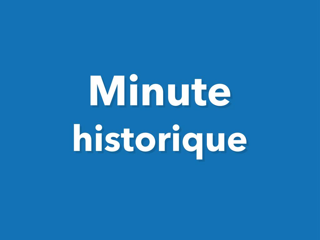 Minute historique