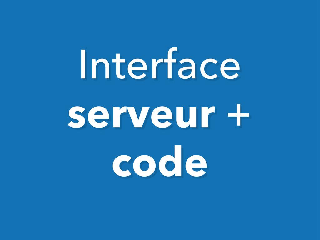 Interface serveur + code