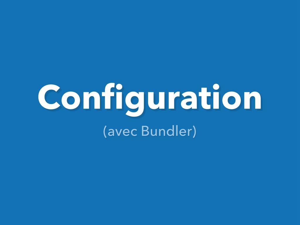 Configuration (avec Bundler)