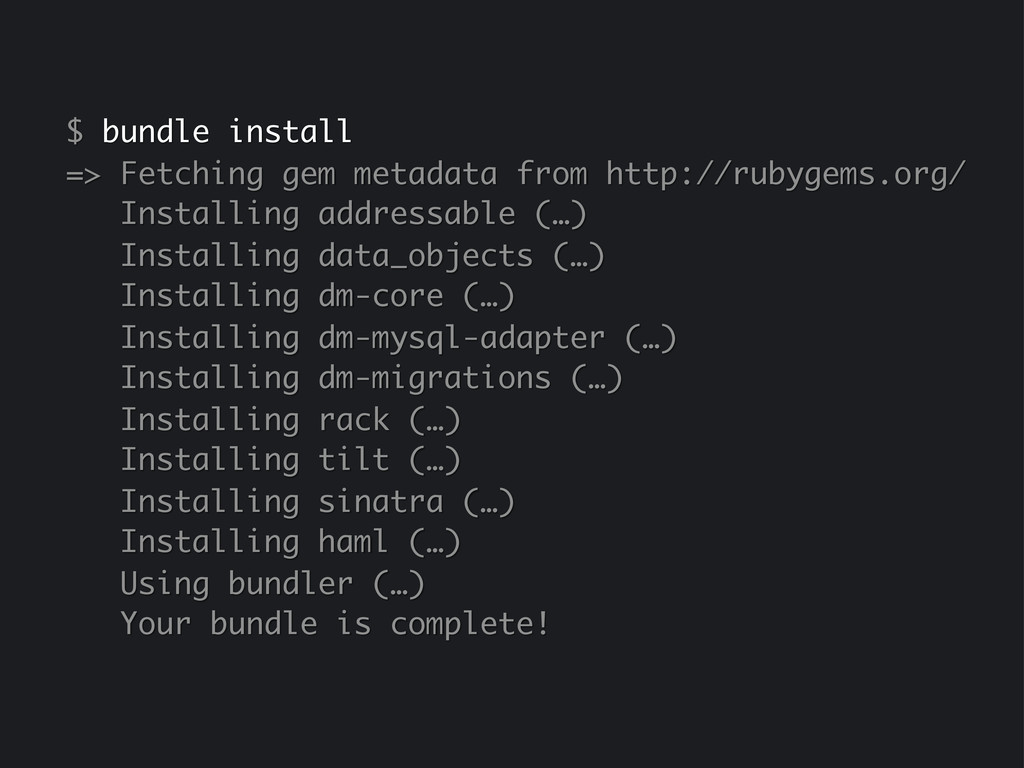 $ bundle install => Fetching gem metadata from ...