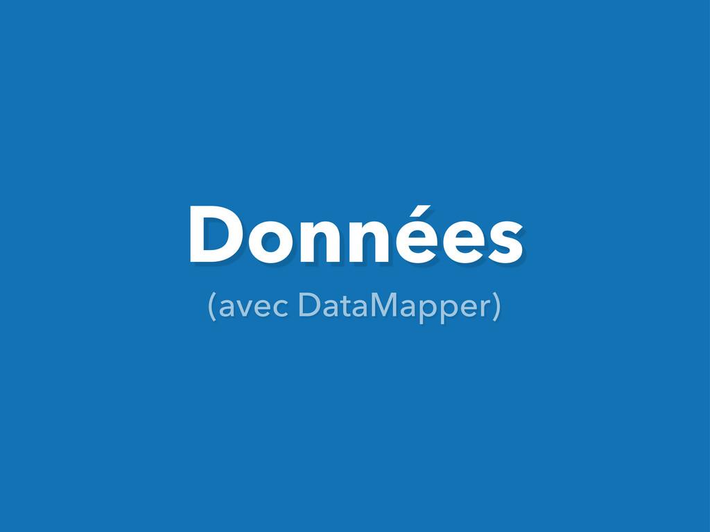 Données (avec DataMapper)