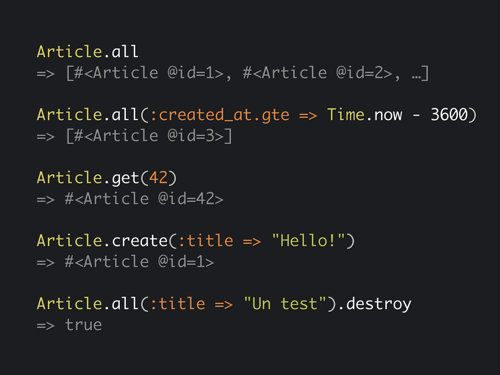 Article.all => [#<Article @id=1>, #<Article @id...