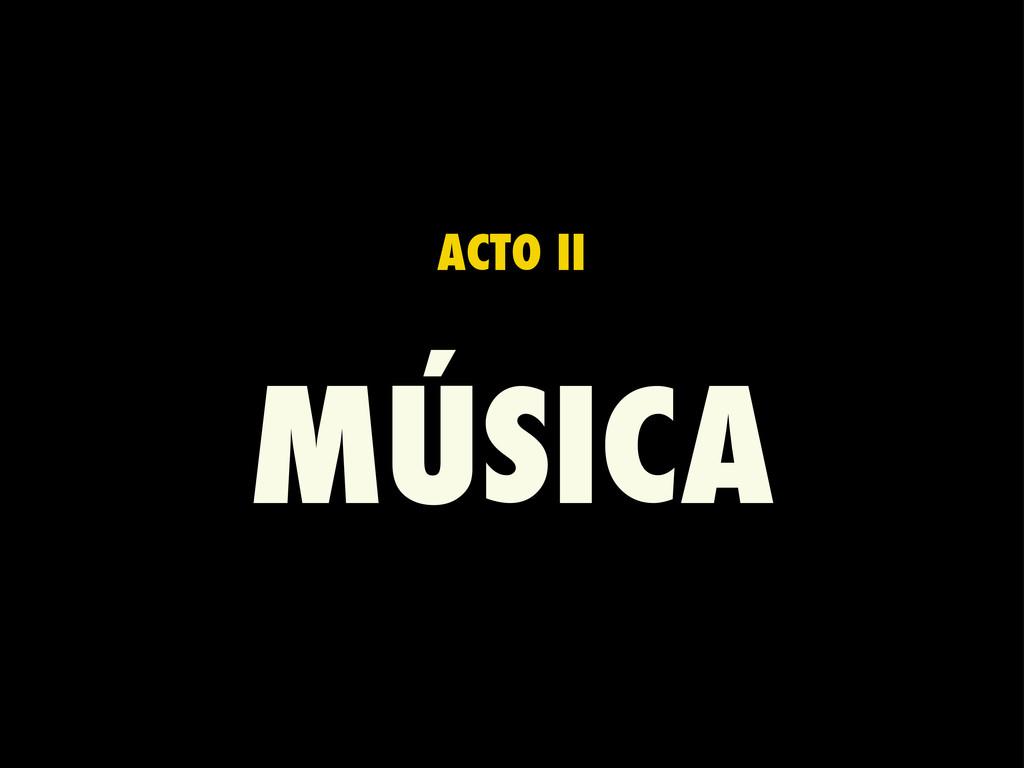 ACTO II MÚSICA