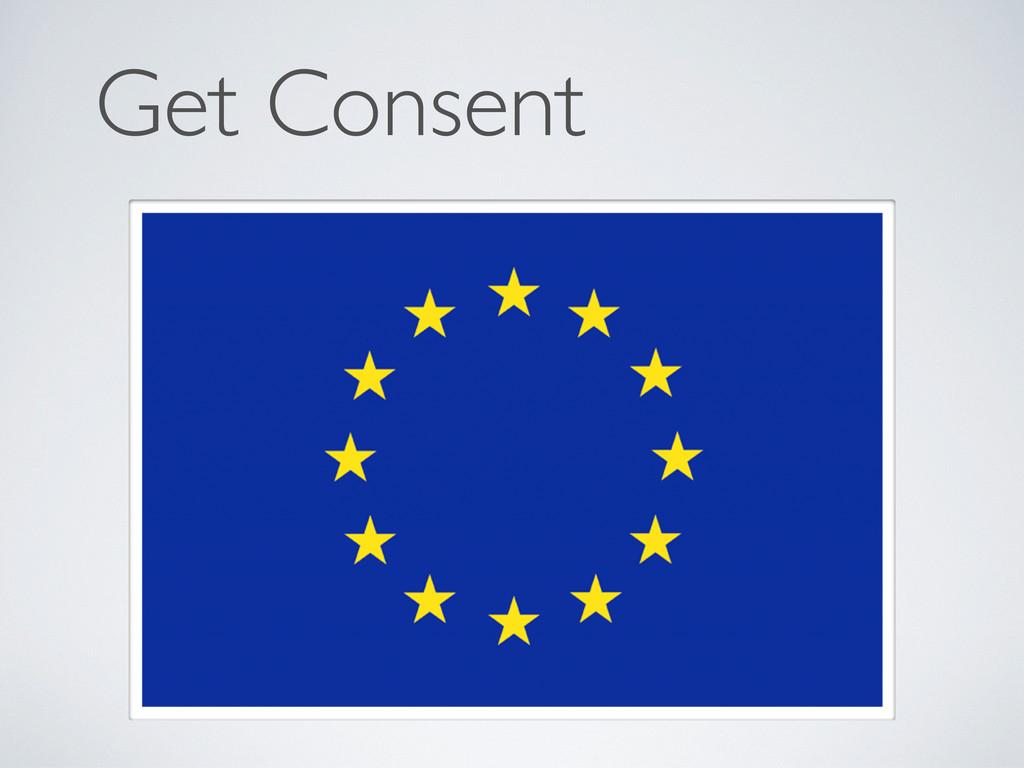 Get Consent