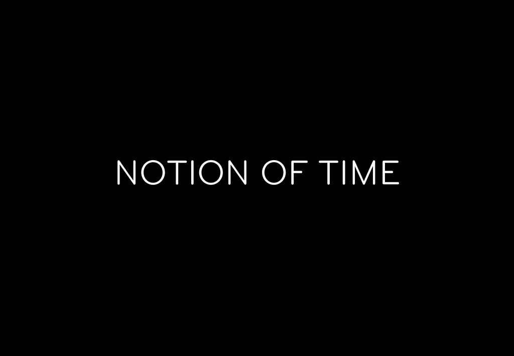 NOTION OF TIME