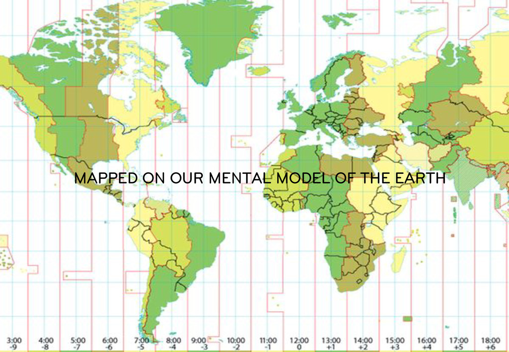 MAPPED ON OUR MENTAL MODEL OF THE EARTH