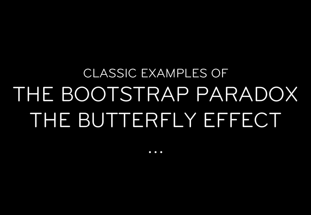 CLASSIC EXAMPLES OF THE BOOTSTRAP PARADOX THE B...