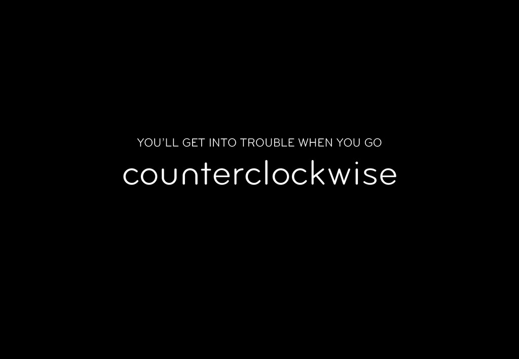 YOU'LL GET INTO TROUBLE WHEN YOU GO countercloc...