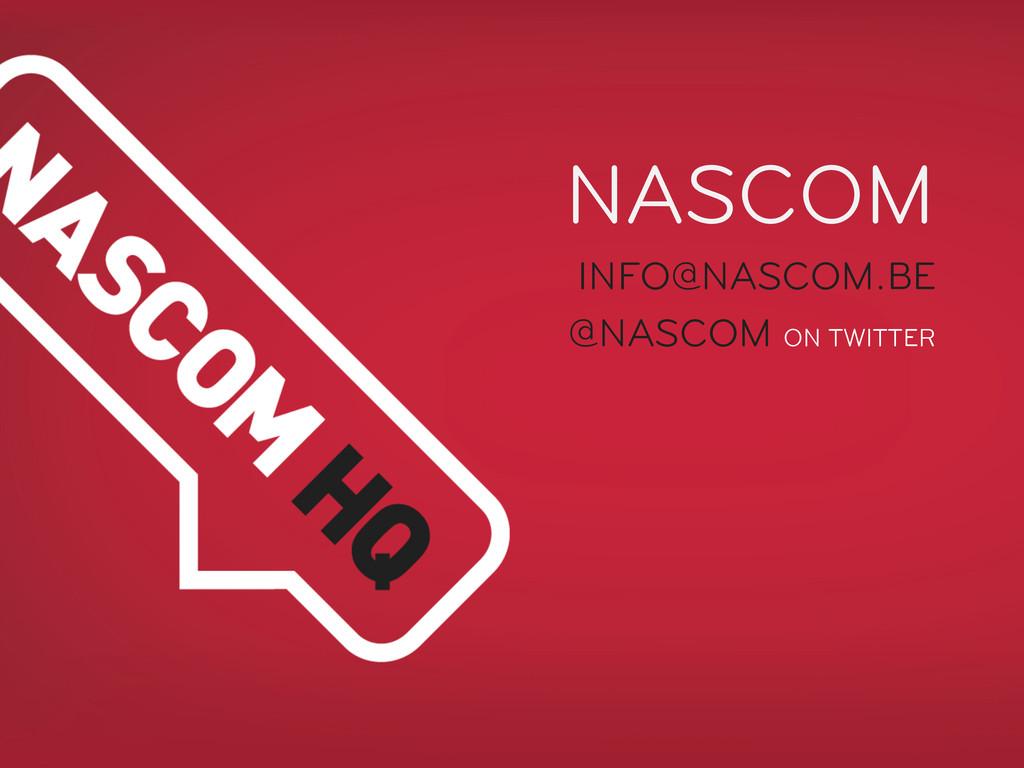 NASCOM INFO@NASCOM.BE @NASCOM ON TWITTER
