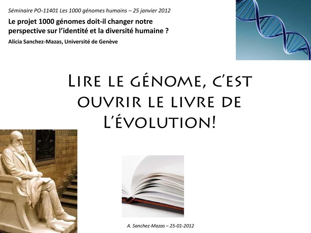 Lire le génome, c'est ouvrir le livre de L'évol...