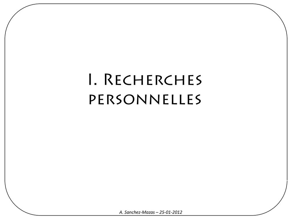 I. Recherches personnelles A. Sanchez-Mazas – 2...