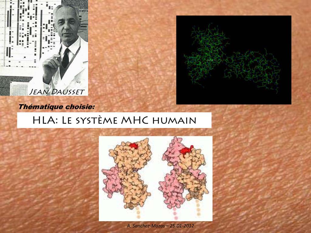 HLA: Le système MHC humain Jean Dausset Thémati...