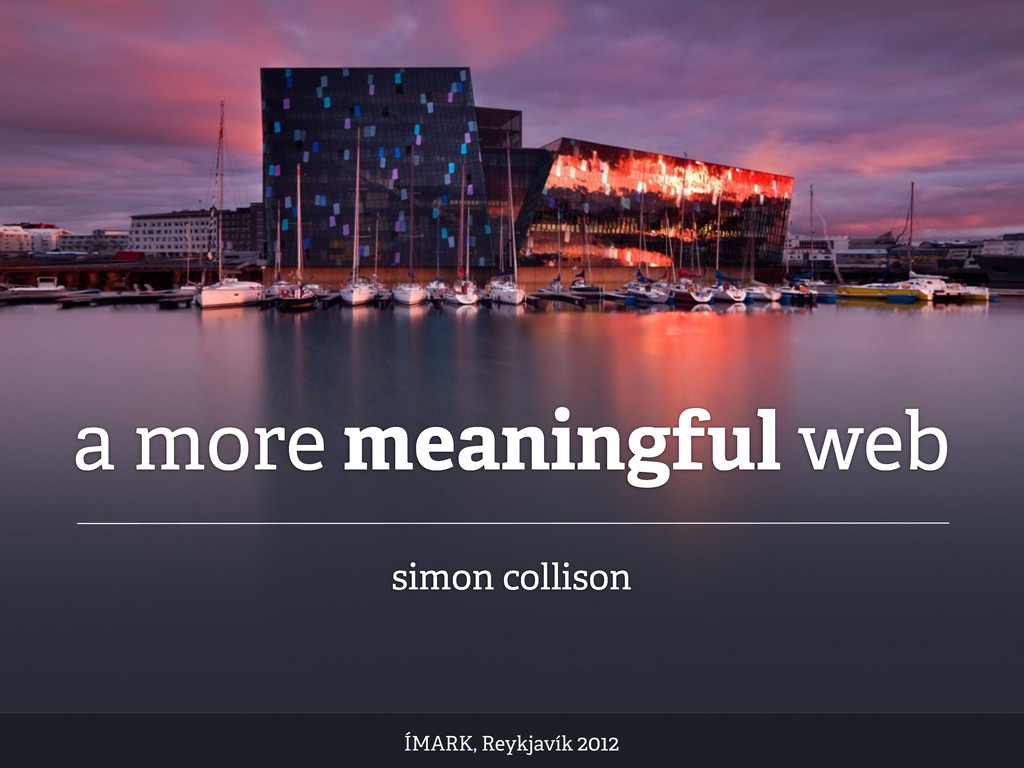 a more meaningful web simon collison ÍMARK, Rey...