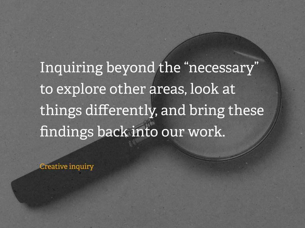 "Inquiring beyond the ""necessary"" to explore oth..."